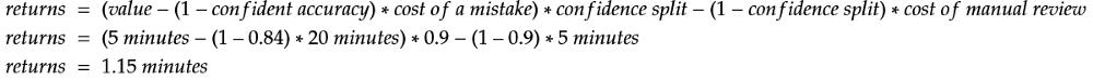 returns = (5 minutes - (1 - 0.84) * 20 minutes) * 0.9 - (1- 0.9) * 5 minutes = 1.15 minutes